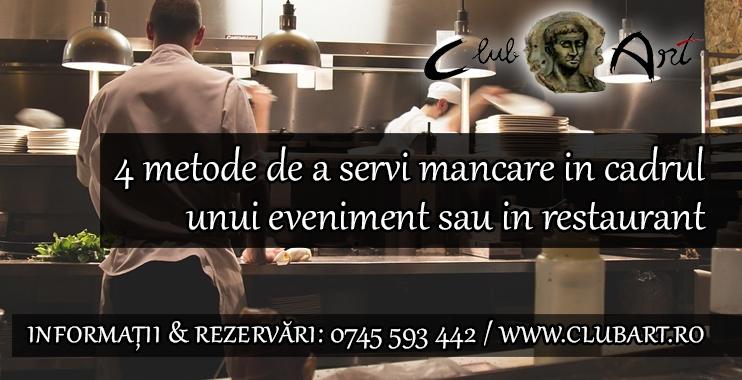 4 metode de a servi mancare in cadrul unui eveniment sau in restaurant