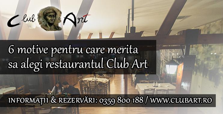 6 Motive pentru care merita sa alegi restaurantul Club Art