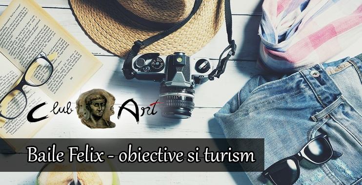 Baile Felix – obiective si turism