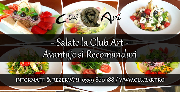 Salate la Club Art – Avantaje si Recomandari