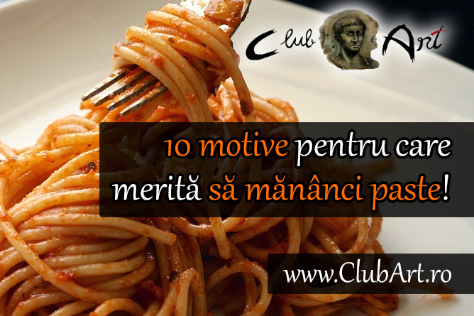 10 motive ca sa mananci paste