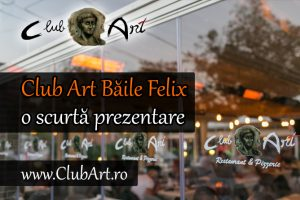 Club Art Baile Felix - o scurta prezentare