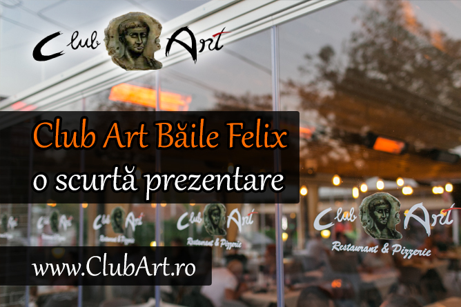 Club Art Baile Felix - o scurta prezentare